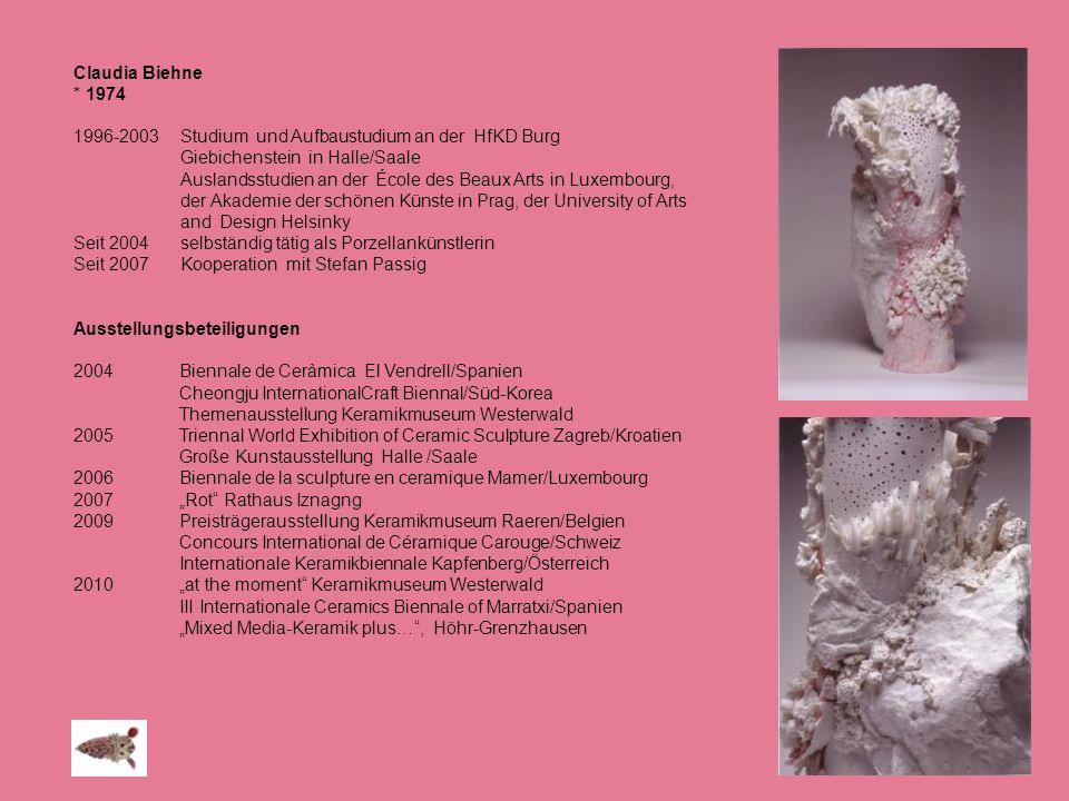 Claudia Biehne * 1974. 1996-2003 Studium und Aufbaustudium an der HfKD Burg. Giebichenstein in Halle/Saale.