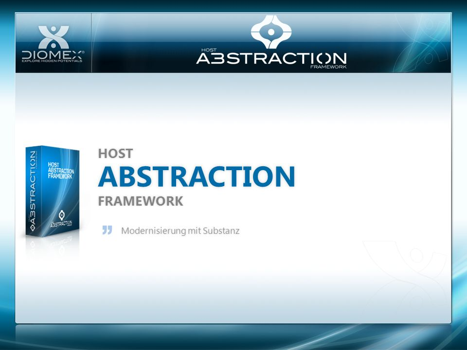 HOST ABSTRACTION FRAMEWORK Modernisierung mit Substanz