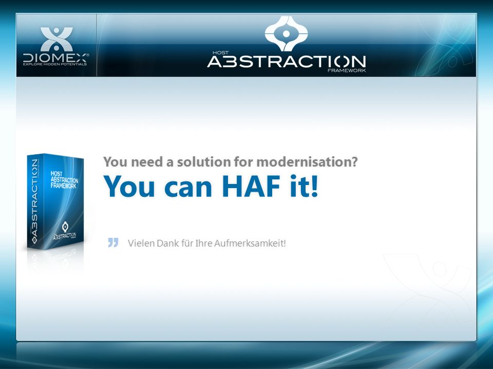 You can HAF it! You need a solution for modernisation