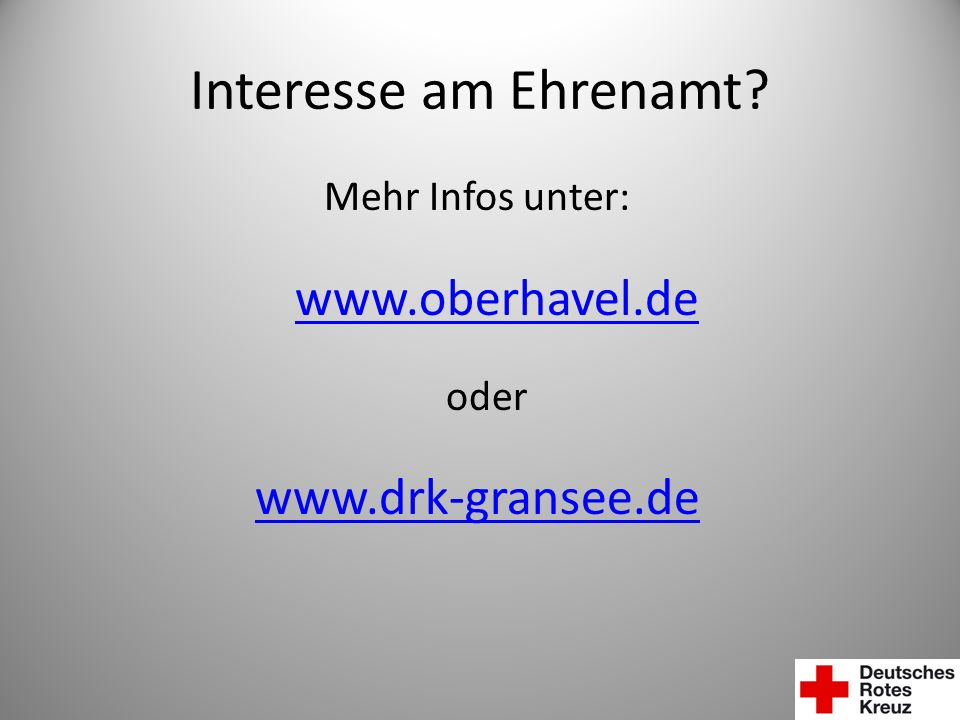 Interesse am Ehrenamt www.drk-gransee.de Mehr Infos unter: