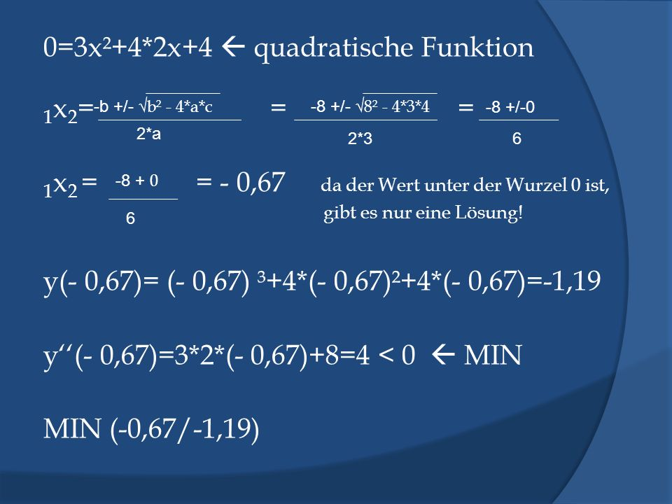 0=3x²+4*2x+4  quadratische Funktion 1x2= = =