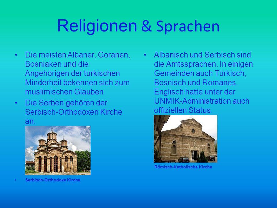 Religionen & Sprachen Die meisten Albaner, Goranen, Bosniaken und die Angehörigen der türkischen Minderheit bekennen sich zum muslimischen Glauben.