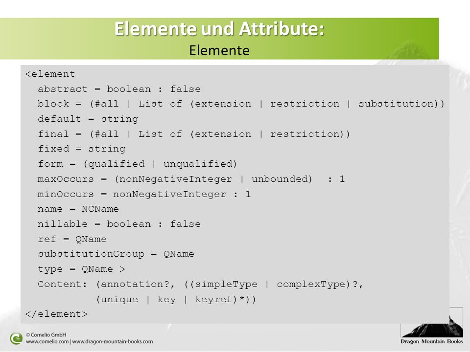 Elemente und Attribute: Elemente