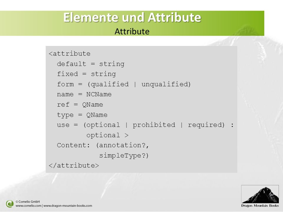Elemente und Attribute Attribute