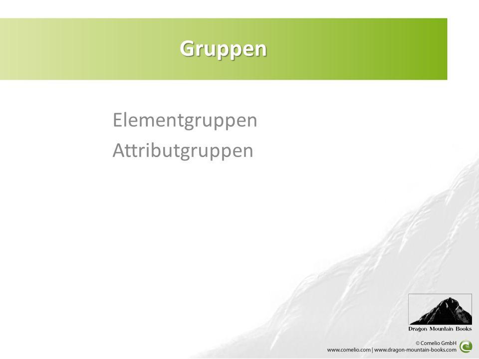 Elementgruppen Attributgruppen