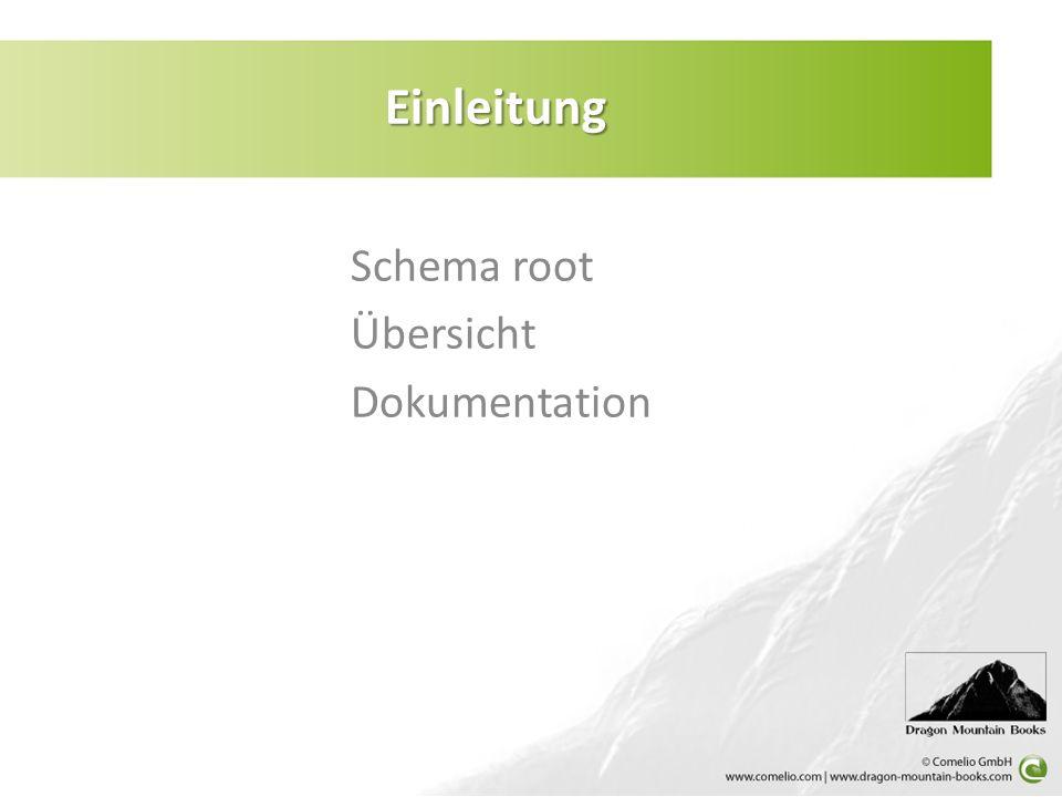 Schema root Übersicht Dokumentation