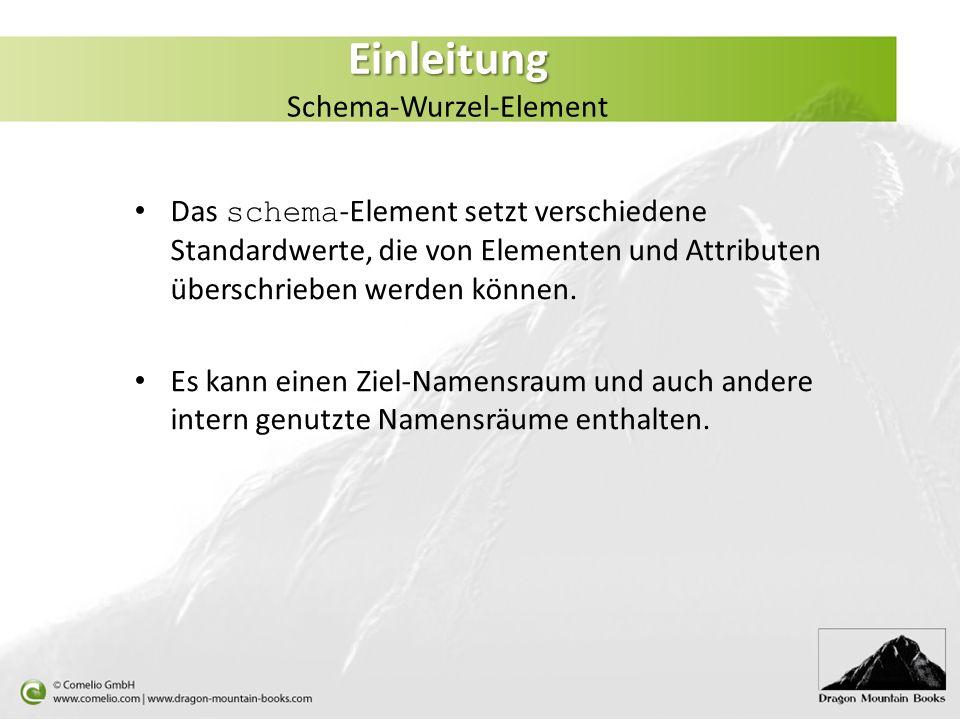 Einleitung Schema-Wurzel-Element