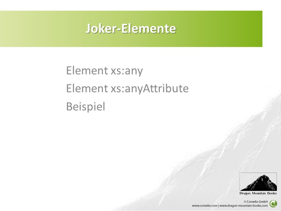 Element xs:any Element xs:anyAttribute Beispiel
