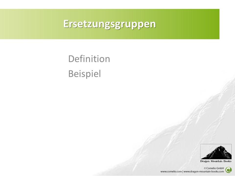 Ersetzungsgruppen Definition Beispiel