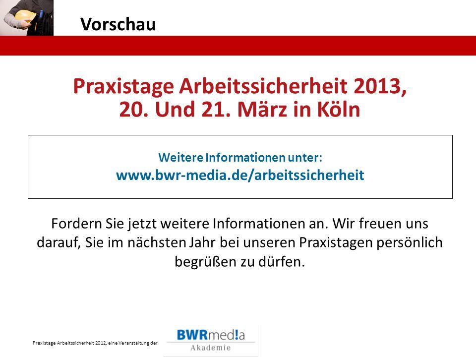 Praxistage Arbeitssicherheit 2013, Weitere Informationen unter: