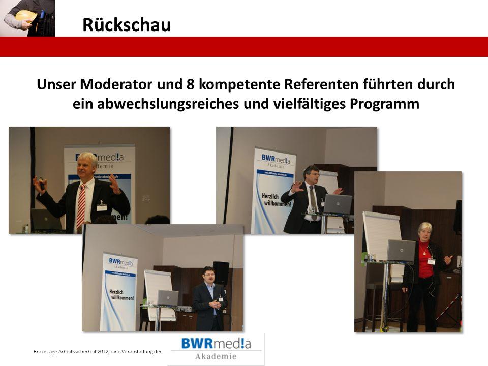 Rückschau Unser Moderator und 8 kompetente Referenten führten durch ein abwechslungsreiches und vielfältiges Programm.