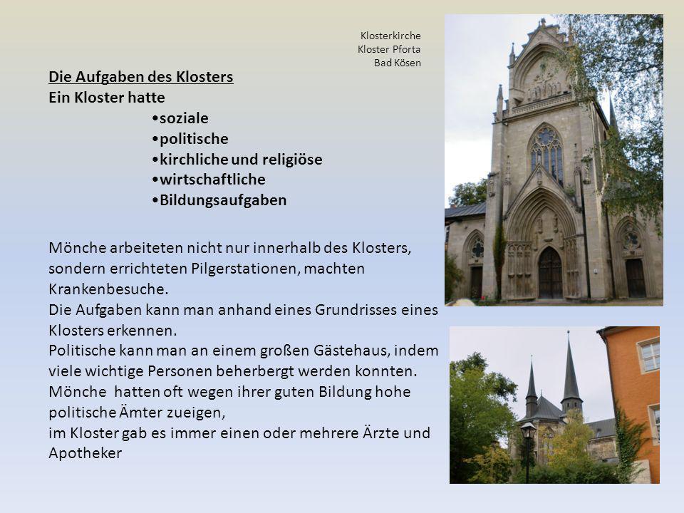 Die Aufgaben des Klosters Ein Kloster hatte soziale politische