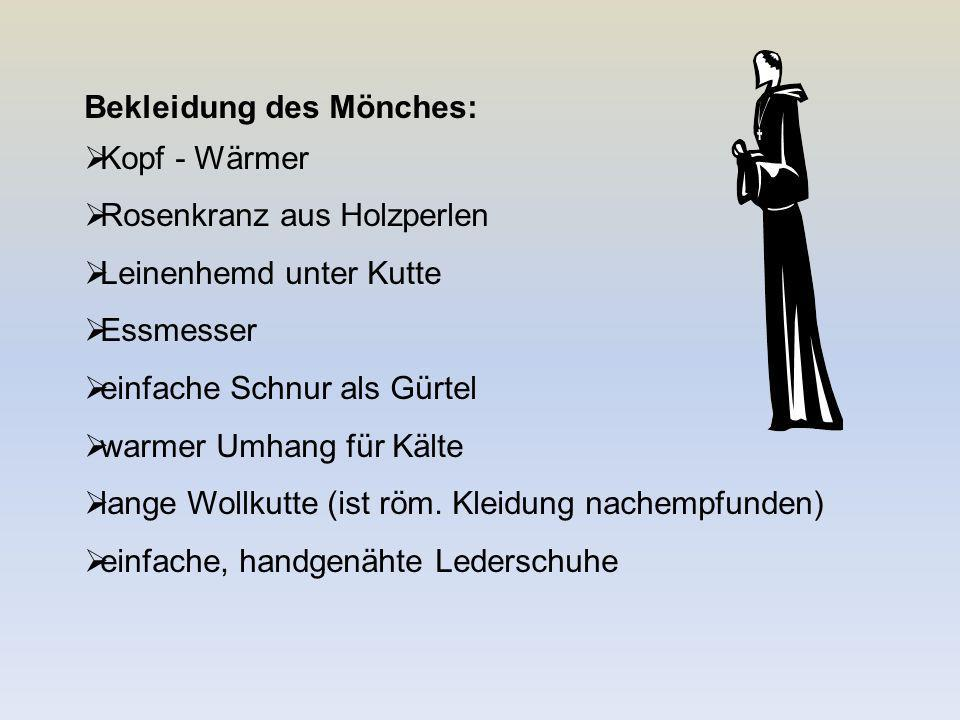 Bekleidung des Mönches: