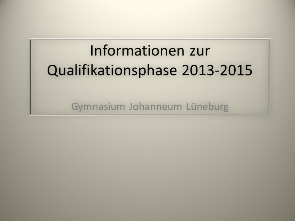 Informationen zur Qualifikationsphase 2013-2015