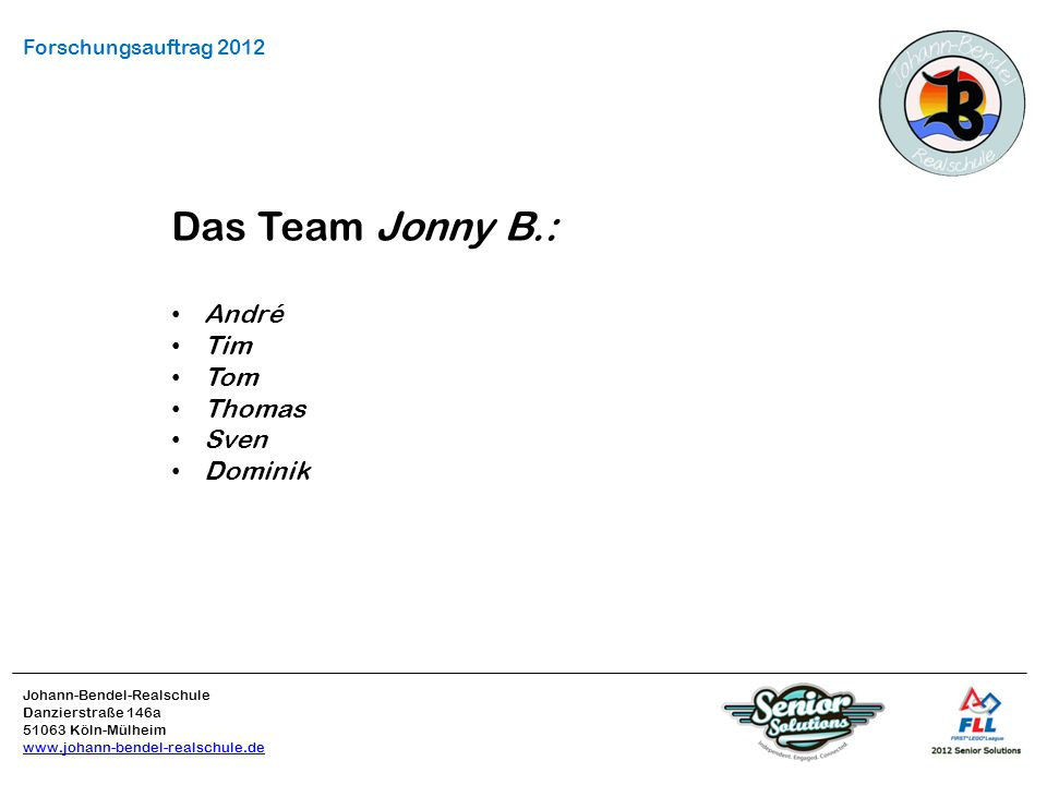 Das Team Jonny B.: André Tim Tom Thomas Sven Dominik