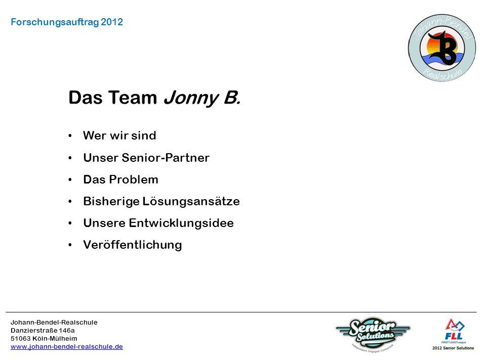 Das Team Jonny B. Wer wir sind Unser Senior-Partner Das Problem