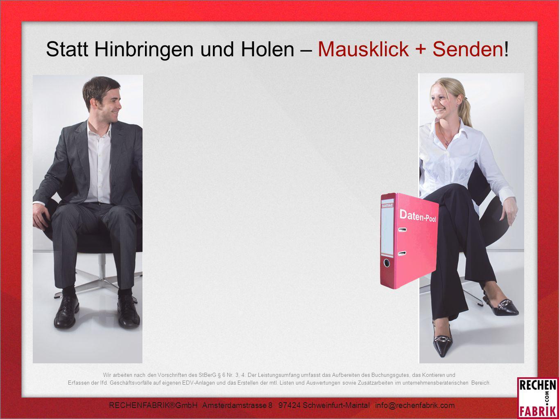 Statt Hinbringen und Holen – Mausklick + Senden!