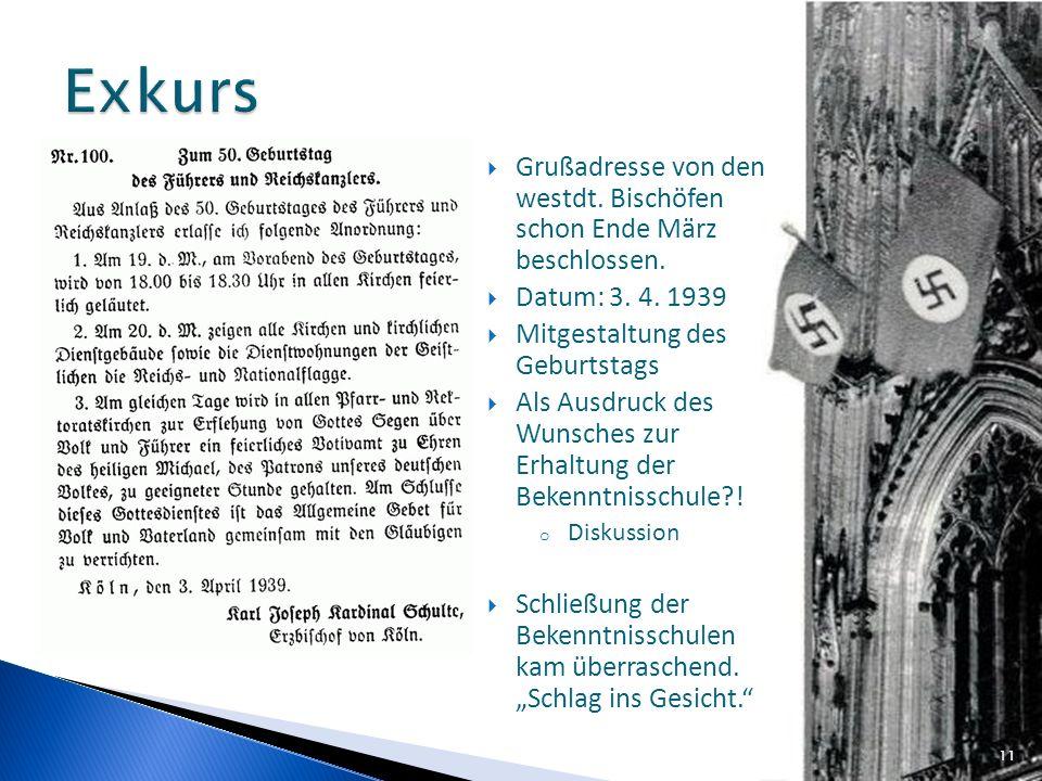 Exkurs Grußadresse von den westdt. Bischöfen schon Ende März beschlossen. Datum: 3. 4. 1939. Mitgestaltung des Geburtstags.