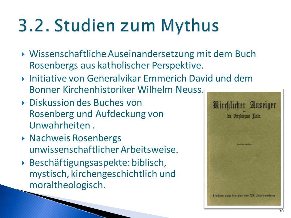 3.2. Studien zum Mythus Wissenschaftliche Auseinandersetzung mit dem Buch Rosenbergs aus katholischer Perspektive.