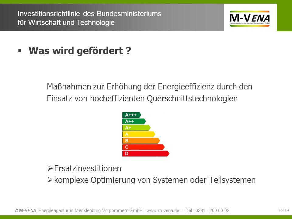 Was wird gefördert Maßnahmen zur Erhöhung der Energieeffizienz durch den. Einsatz von hocheffizienten Querschnittstechnologien.