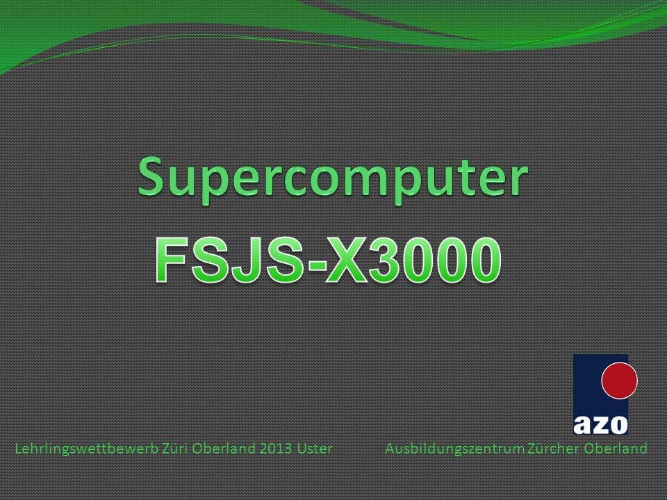 Supercomputer FSJS-X3000 Lehrlingswettbewerb Züri Oberland 2013 Uster