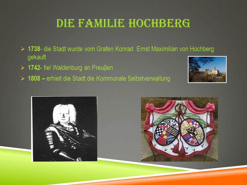 Die Familie Hochberg1738- die Stadt wurde vom Grafen Konrad Ernst Maximilian von Hochberg gekauft.