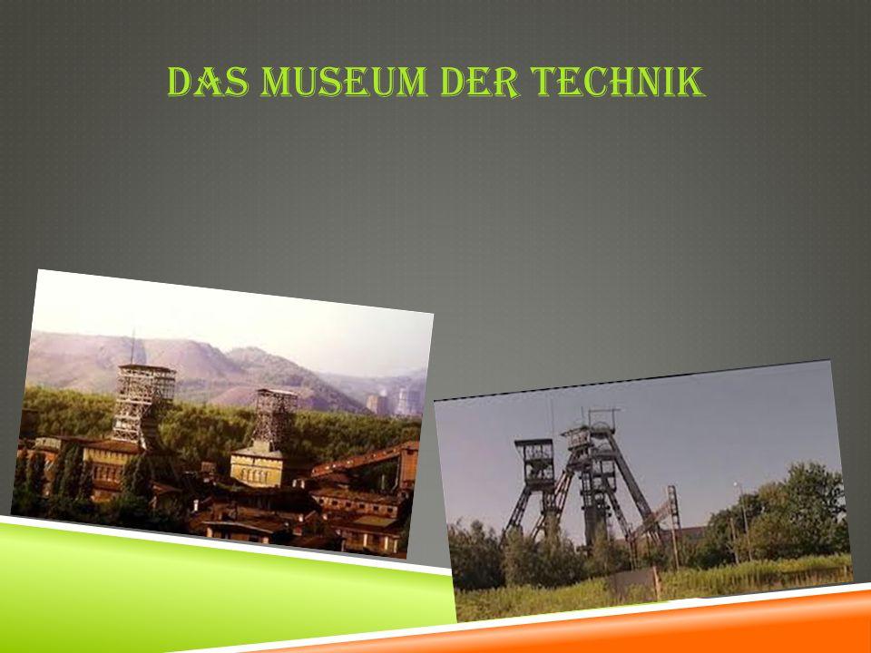 Das Museum der Technik