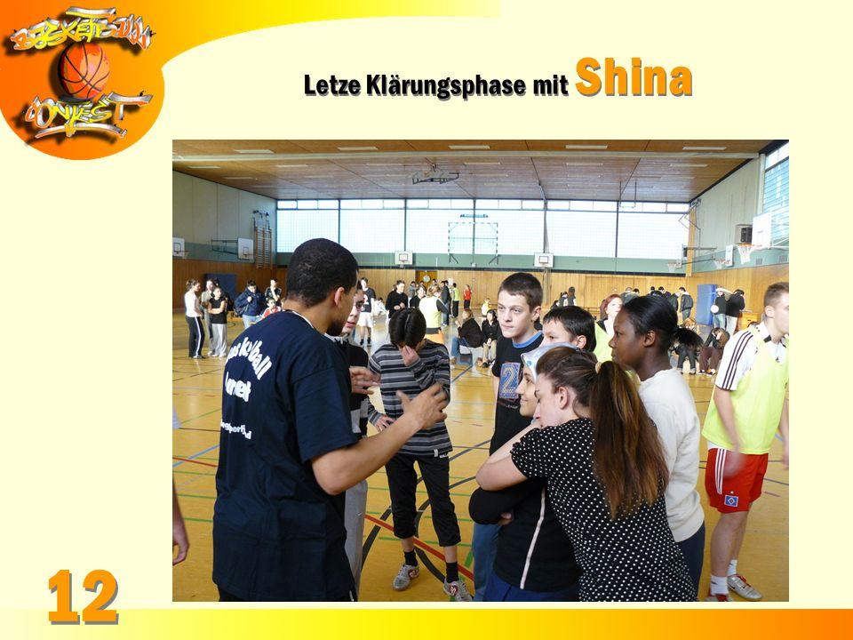 Letze Klärungsphase mit Shina