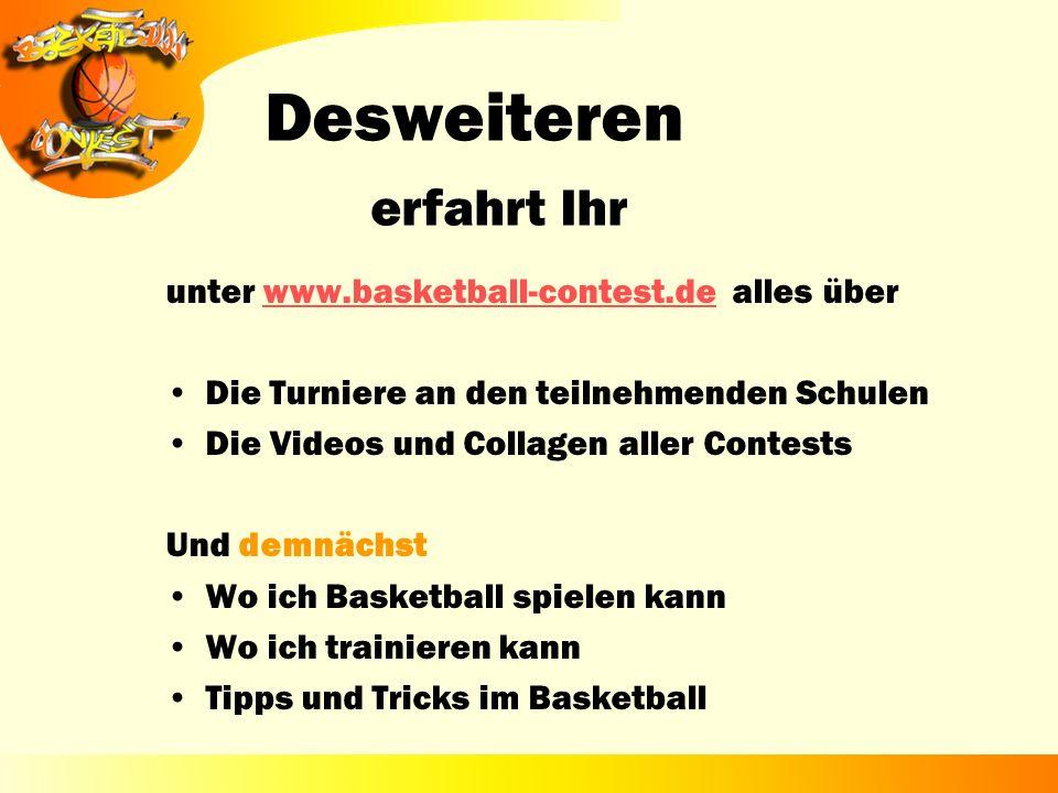 Desweiteren erfahrt Ihr unter www.basketball-contest.de alles über