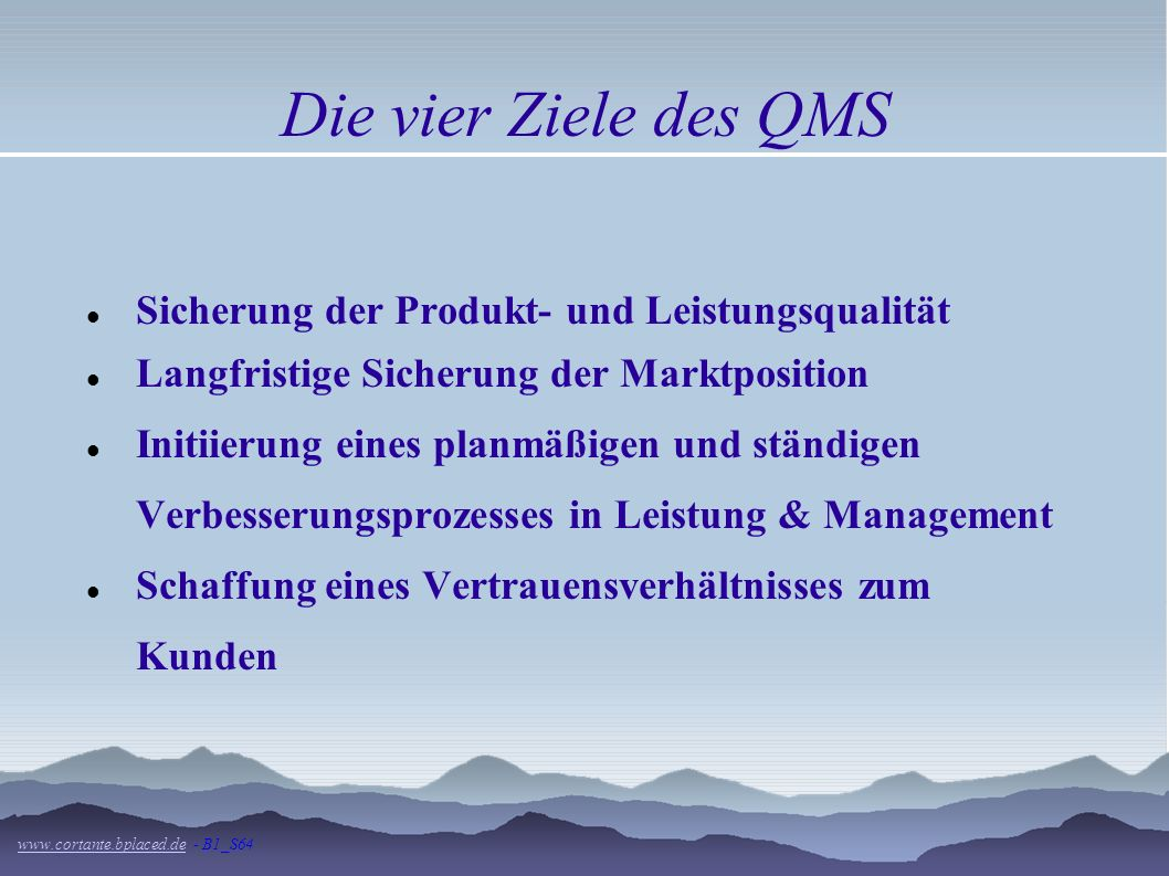Die vier Ziele des QMS Sicherung der Produkt- und Leistungsqualität