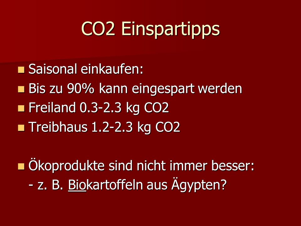 CO2 Einspartipps Saisonal einkaufen: Bis zu 90% kann eingespart werden
