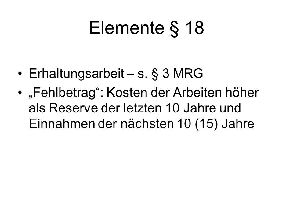 Elemente § 18 Erhaltungsarbeit – s. § 3 MRG
