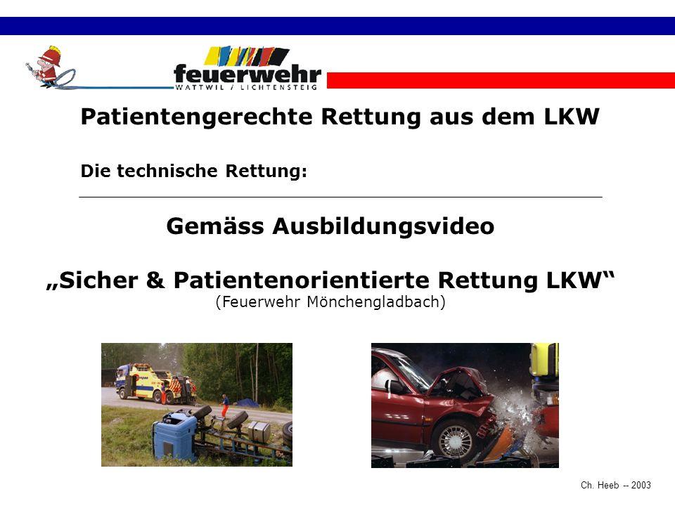 """Gemäss Ausbildungsvideo """"Sicher & Patientenorientierte Rettung LKW"""