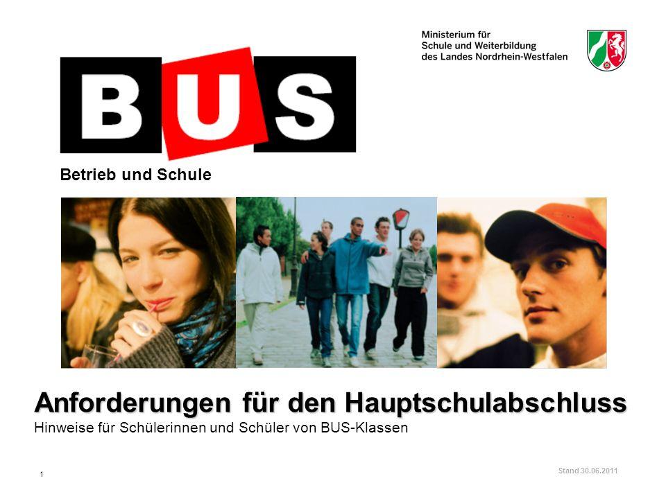 Betrieb und Schule Anforderungen für den Hauptschulabschluss Hinweise für Schülerinnen und Schüler von BUS-Klassen.