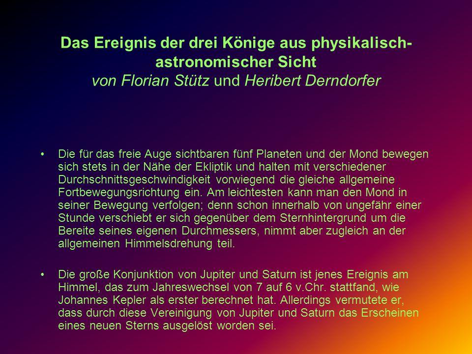 Das Ereignis der drei Könige aus physikalisch-astronomischer Sicht von Florian Stütz und Heribert Derndorfer