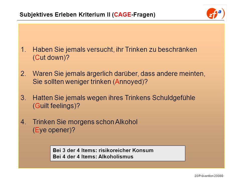 Subjektives Erleben Kriterium II (CAGE-Fragen)
