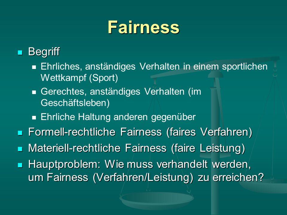 Fairness Begriff Formell-rechtliche Fairness (faires Verfahren)