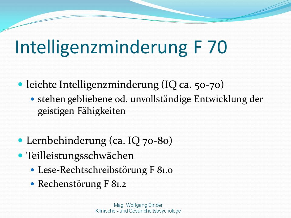 Intelligenzminderung F 70