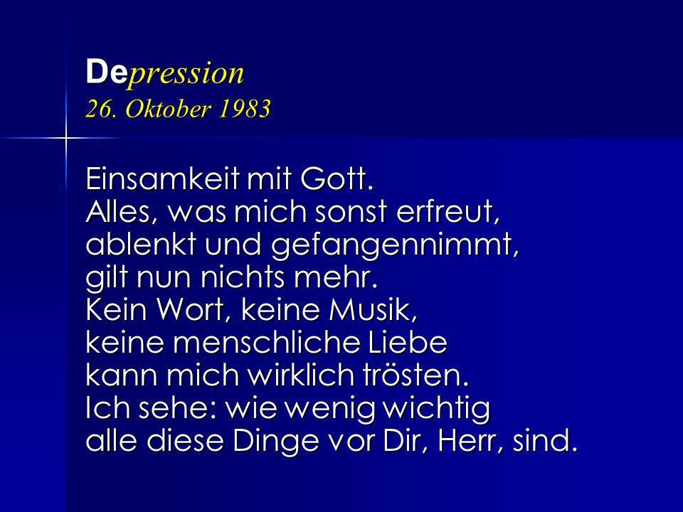 Depression 26. Oktober 1983 Einsamkeit mit Gott.