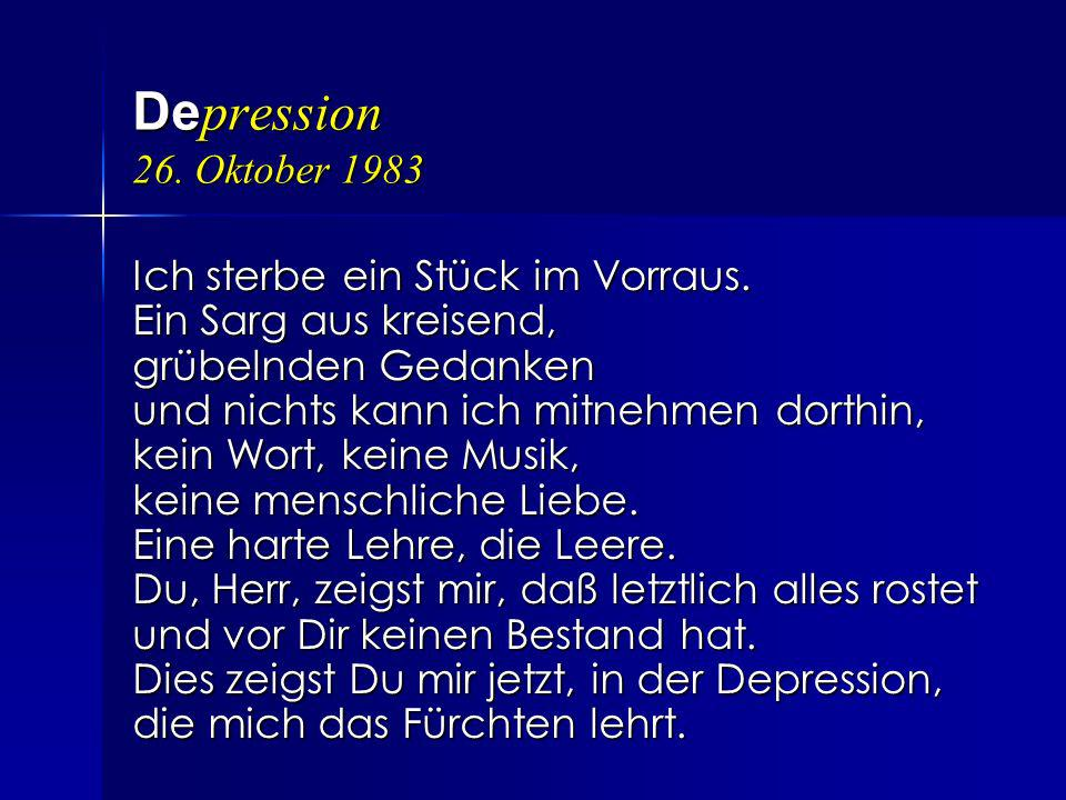 Depression 26. Oktober 1983 Ich sterbe ein Stück im Vorraus.