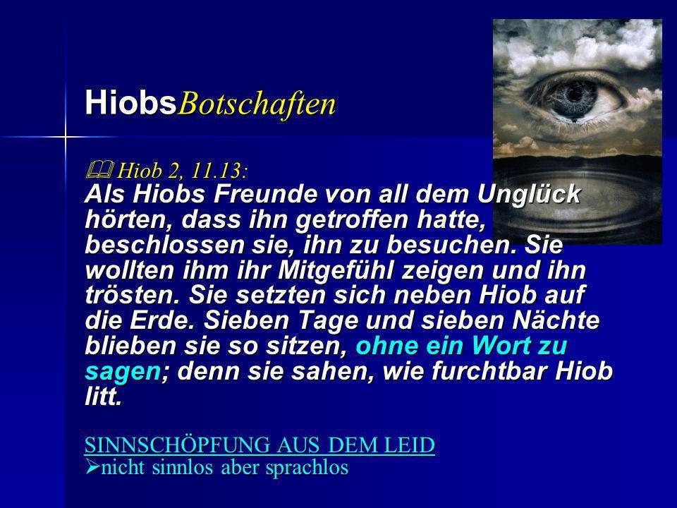 HiobsBotschaften  Hiob 2, 11.13: