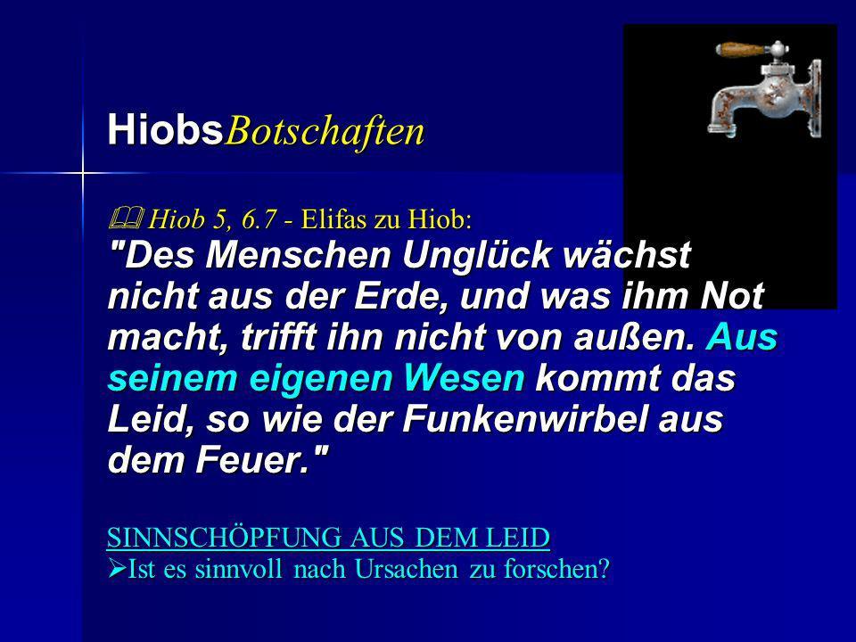 HiobsBotschaften  Hiob 5, 6.7 - Elifas zu Hiob: