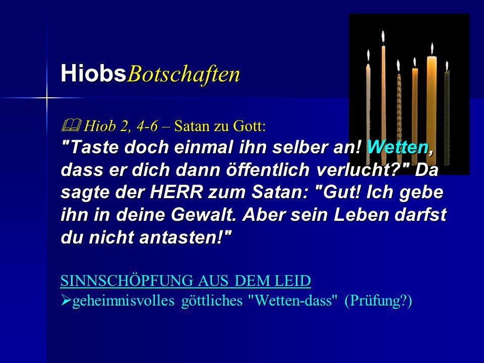 HiobsBotschaften  Hiob 2, 4-6 – Satan zu Gott: