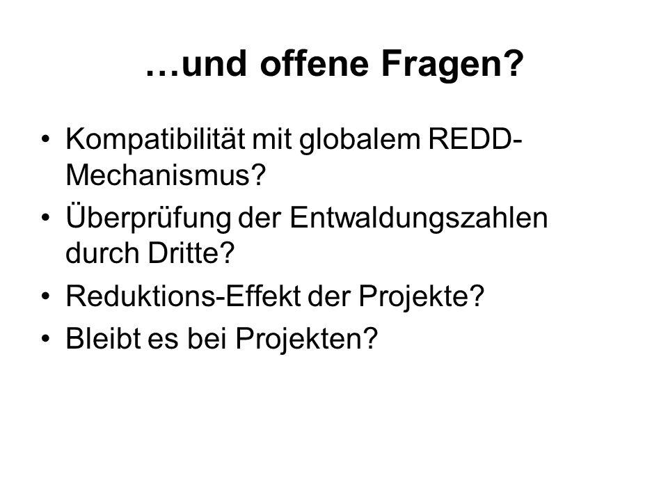 …und offene Fragen Kompatibilität mit globalem REDD-Mechanismus