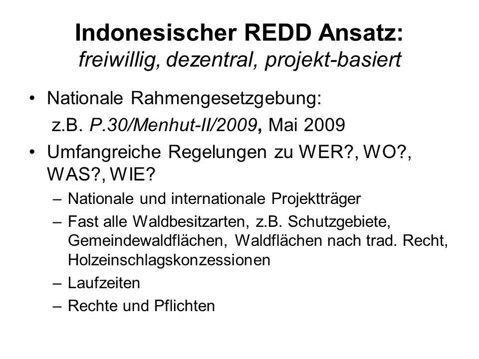 Indonesischer REDD Ansatz: freiwillig, dezentral, projekt-basiert