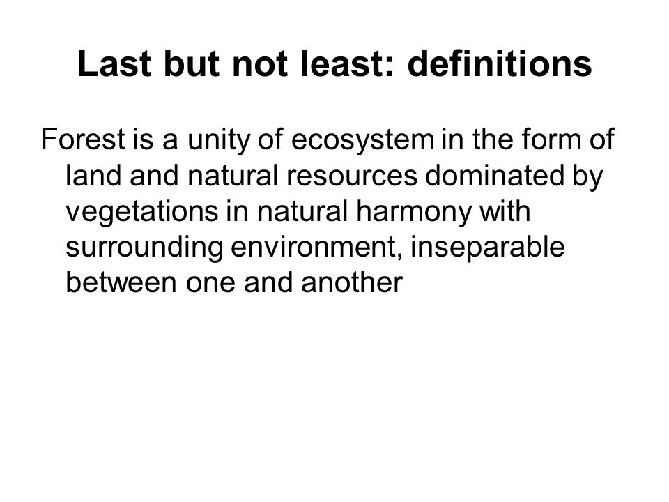 Last but not least: definitions