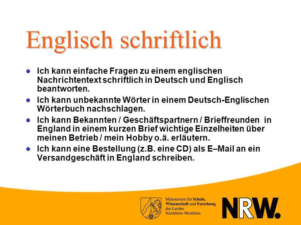 Englisch schriftlich Ich kann einfache Fragen zu einem englischen Nachrichtentext schriftlich in Deutsch und Englisch beantworten.