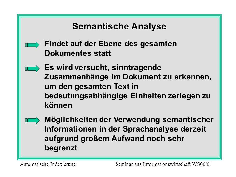 Semantische Analyse Findet auf der Ebene des gesamten Dokumentes statt