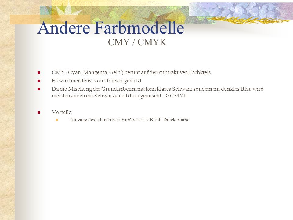 Andere Farbmodelle CMY / CMYK