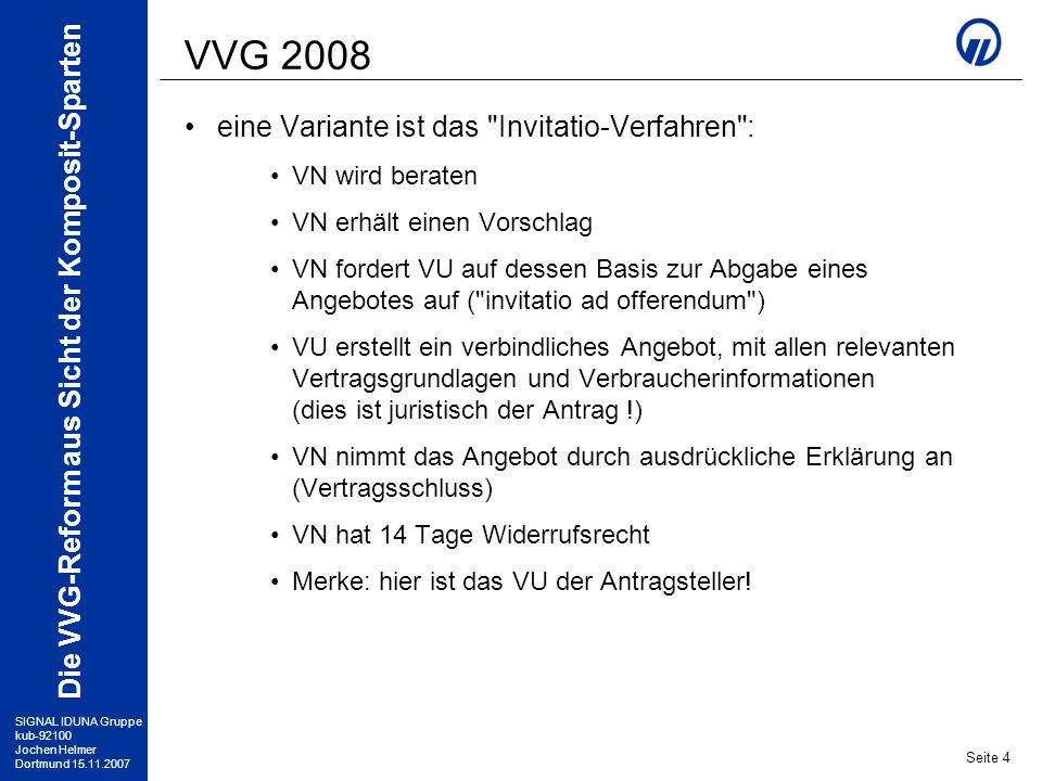 VVG 2008 eine Variante ist das Invitatio-Verfahren : VN wird beraten